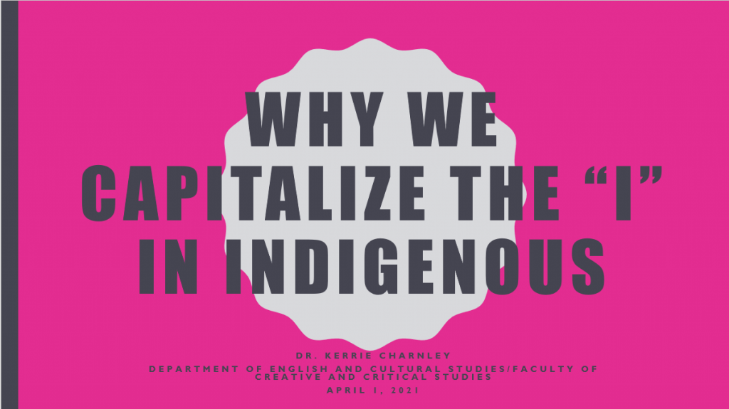 Why we capitalize the 'I' in Indigenous